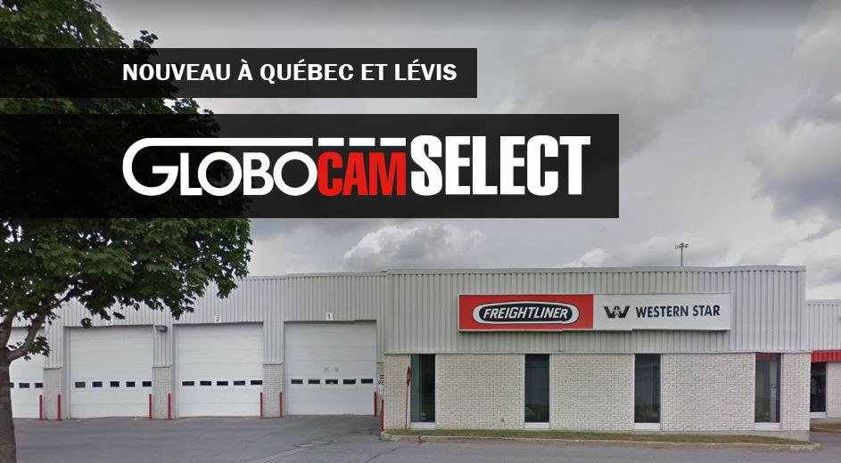 Nouveau Québec Lévis GLOBOCAM SELECT
